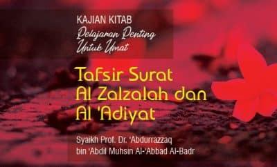Tafsir Surat Al Zalzalah dan Al 'Adiyat
