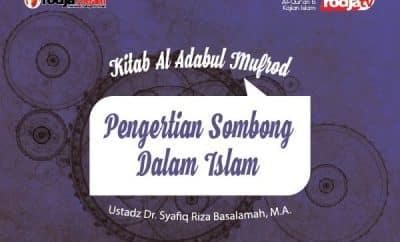Downlaod mp3 Ceramah Agama tentang Pengertian Sombong Dalam Islam – Kitab Al-Adab Al-Mufrad