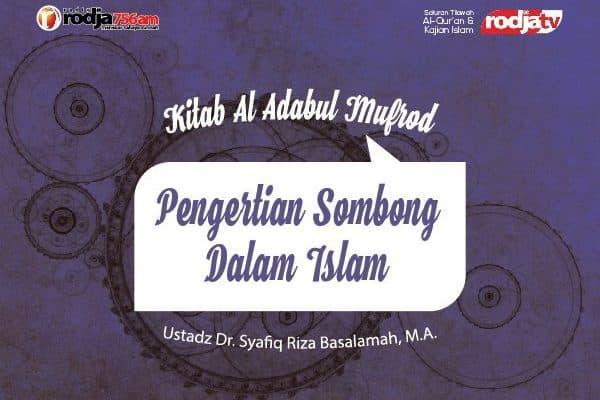 Pengertian Sombong Dalam Islam Kitab Al Adab Al Mufrad