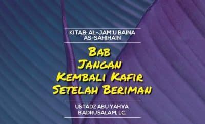 Download Ceramah Agama Islam Bab Jangan Kembali Kafir Setelah Beriman