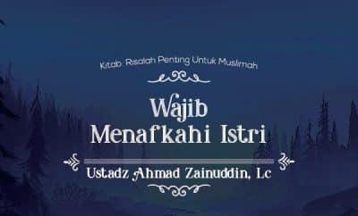 Download Ceramah Agama tentang Wajib menafkahi istri ustadz ahmad zainudin
