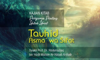 Download ceramah Agama Syaikh Abdurrazzaq tentang Tauhid Asma' wa Sifat