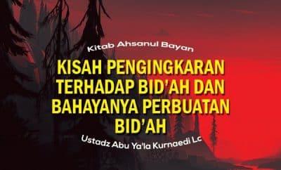 Download ceramah agama tentang Kisah Pengingkaran Terhadap Bid'ah dan Bahayanya Perbuatan Bid'ah
