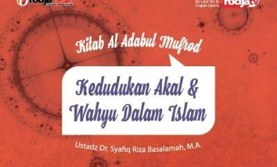 Download mp3 kajian tentang Kedudukan Akal dan Wahyu Dalam Islam - Kitab Al-Adab Al-Mufrad