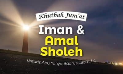 Khutbah Jum'at: Iman dan Amal Sholeh