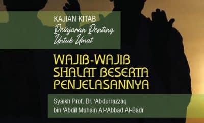 Downlaod mp3 kajian tentang Wajib-Wajib Shalat Beserta Penjelasannya