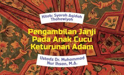 Pengambilan Janji Pada Anak Cucu Keturunan Adam
