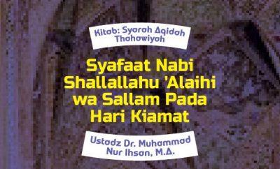 Syafaat Nabi Shallallahu 'Alaihi wa Sallam Pada Hari Kiamat