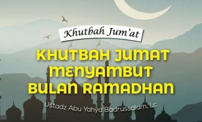 Khutbah Jumat Ramadhan Terbaik Menyambut Bulan Ramadhan