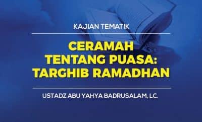 Ceramah Tentang Puasa - Targhib Ramadhan