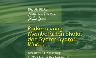 Download mp3 kajian tentang Perkara Yang Membatalkan Shalat dan Syarat-Syarat Wudhu