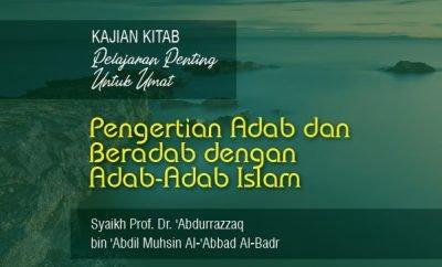 Download kajian tentang Pengertian Adab dan Beradab dengan Adab-Adab Islam