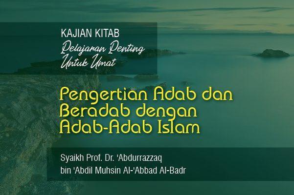 Pengertian Adab Dan Beradab Dengan Adab Adab Islam Radio