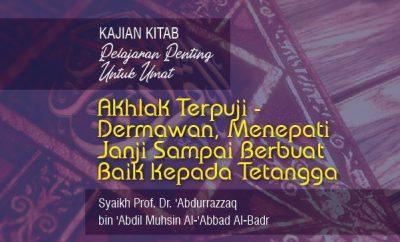 Download mp3 ceramah Akhlak Terpuji - Dermawan, Menepati Janji Sampai Berbuat Baik kepada Tetangga