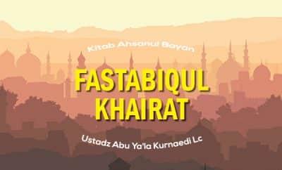 Download kajian tentang Kisah Para Sahabat dalam Fastabiqul Khairat