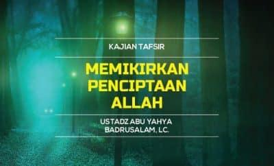 Memikirkan Penciptaan Allah - Tafsir Surat Al-Baqarah Ayat 164