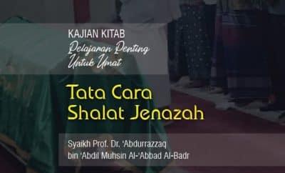 Ad-Durusul Muhimmah - Tata Cara Shalat Jenazah