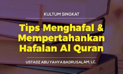 Download mp3 kajian singkat tentang Cara Menghafal Al-Quran dengan Cepat