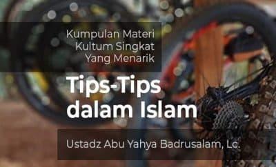 Kumpulan Materi Kultum Singkat Yang Menarik - Tips-Tips dalam Islam
