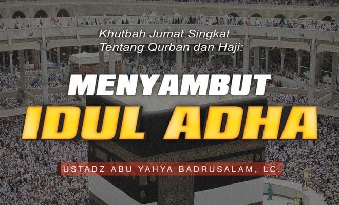 Khutbah Jumat Singkat Tentang Qurban Dan Haji Menyambut