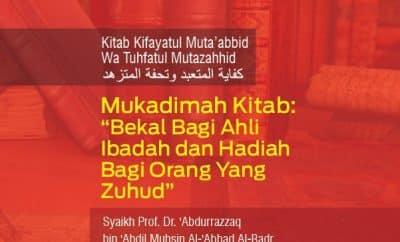 Download kajian Mukaddimah Kajian Kitab Kifayatul Muta'abbid wa Tuhfatul Mutazahhid (Bekal Bagi Ahli Ibadah dan Hadiah Bagi Orang Yang Zuhud)