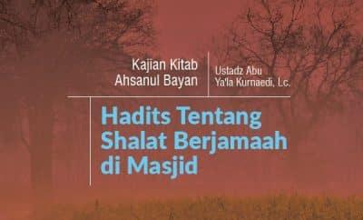 Download kajian tentang Hadits Tentang Shalat Berjamaah di Masjid