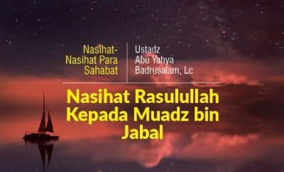 Download mp3 kajian Nasihat Rasulullah Kepada Muadz bin Jabal