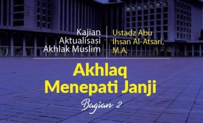 Download mp3 kajian tentang Akhlaq Menepati Janji Bagian 2