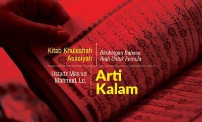 Pengantar Pelajaran Kitab Al-Khalashah Al-Asasiyah dan Arti Kalam