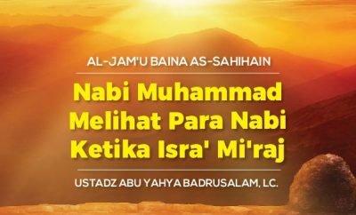 Download mp3 kajian Nabi Muhammad Melihat Para Nabi Ketika Isra Miraj