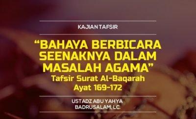 Downlaod mp3 kajian Bahaya Berbicara Seenaknya Dalam Masalah Agama - Tafsir Surat Al-Baqarah Ayat 169-172