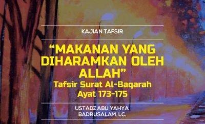 Download mp3 kajian Makanan Yang Diharamkan Oleh Allah – Tafsir Surat Al-Baqarah Ayat 173-175