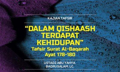 Download mp3 kajian tentang Dalam Qishaash Terdapat Kehidupan – Tafsir Surat Al-Baqarah Ayat 178-180