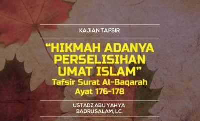 Download mp3 kajian tentang Hikmah Adanya Perselisihan Umat Islam - Tafsir Surat Al-Baqarah Ayat 176-178