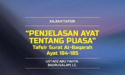 Download mp3 kajian tentang Penjelasan Ayat Tentang Puasa - Tafsir Surat Al-Baqarah Ayat 184-185