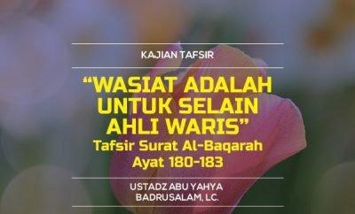 Download mp3 kajian tentang Wasiat Adalah Untuk Selain Ahli Waris - Tafsir Surat Al-Baqarah Ayat 180-183