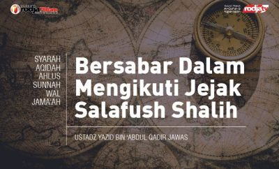 Download mp3 kajian Bersabar Dalam Mengikuti Jejak Salafush Shalih