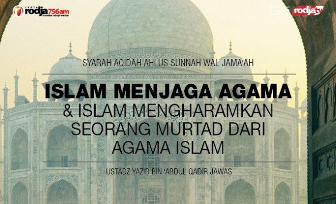 Download mp3 kajian Islam Menjaga Agama dan Islam Mengharamkan Seorang Murtad Dari Agama Islam