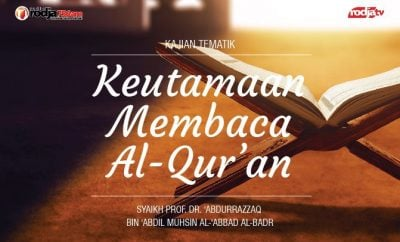 Download mp3 kajian Keutamaan Membaca Al-Qur'an