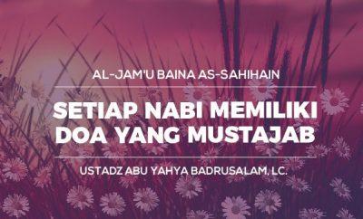 Download kajian Islam Setiap Nabi Memiliki Doa Yang Mustajab
