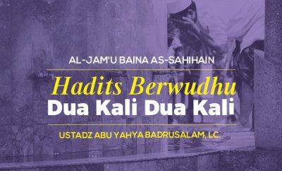 Download mp3 kajian Hadits Berwudhu Dua Kali Dua Kali
