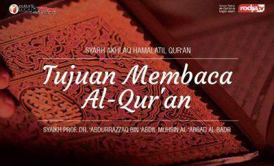 Download mp3 kajian tentang Tujuan Membaca Al-Qur'an