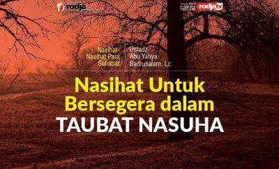 Download mp3 kajian tentang Nasihat Untuk Bersegera Dalam Taubat Nasuha