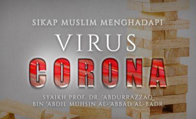 Nasehat 4 Sikap Muslim Dalam Menghadapi Virus Corona