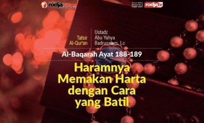 Download mp3 kajian Haramnya Memakan Harta Dengan Cara Yang Batil - Surat Al Baqarah ayat 188-189
