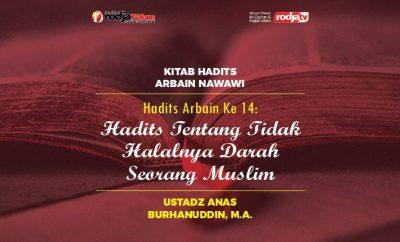 Download mp3 kajian tentang Hadits Arbain ke 14 - Hadits Tentang Tidak Halalnya Darah Seorang Muslim