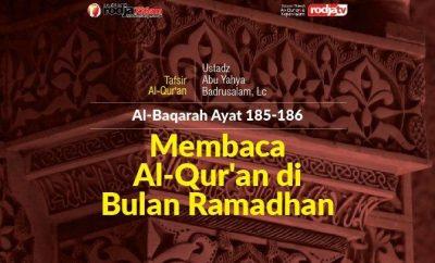Download mp3 kajian tentang Membaca Al-Quran Di Bulan Ramadhan - Tafsir Surat Al-Baqarah Ayat 185-186