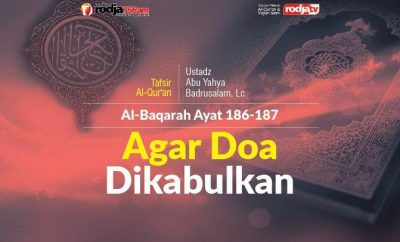 Download mp3 kajian tentang Syarat Agar Doa Dikabulkan - Tafsir Surat Al-Baqarah 186-187