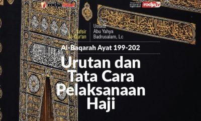 Download mp3 kajian tentang Urutan dan Tata Cara Pelaksanaan Haji - Al Baqarah Ayat 199-202