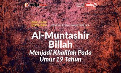 Al-Muntashir Billah Menjadi Khalifah pada umur 19 tahun